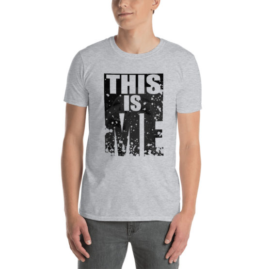 """This is me"" - Unisex sexy gray t-shirt 