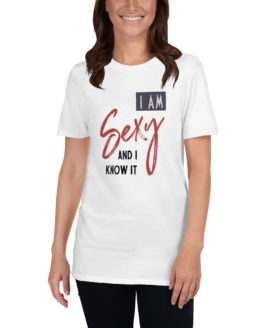 I am sexy and i know it white t-shirt | Flirtytshirts.store