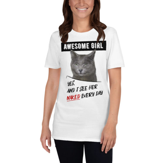 """Funny white t-shirt with a cat. """"I see her naked every day"""" 