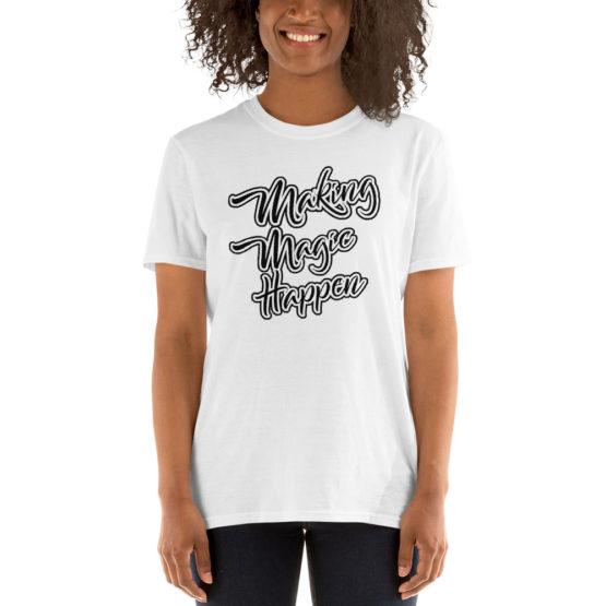 Making Magic Happen white t-shirt | Flirtytshirts.store