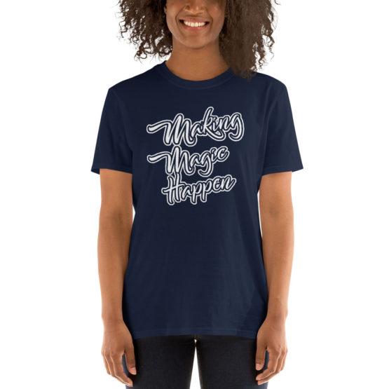 Making Magic Happen navy t-shirt | Flirtytshirts.store