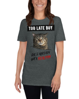 "Funny dark gray t-shirt with a cat. ""She's already got a real man"" 
