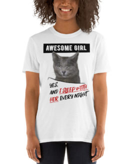 """Funny white t-shirt with a cat. """"I sleep with her every night"""" 