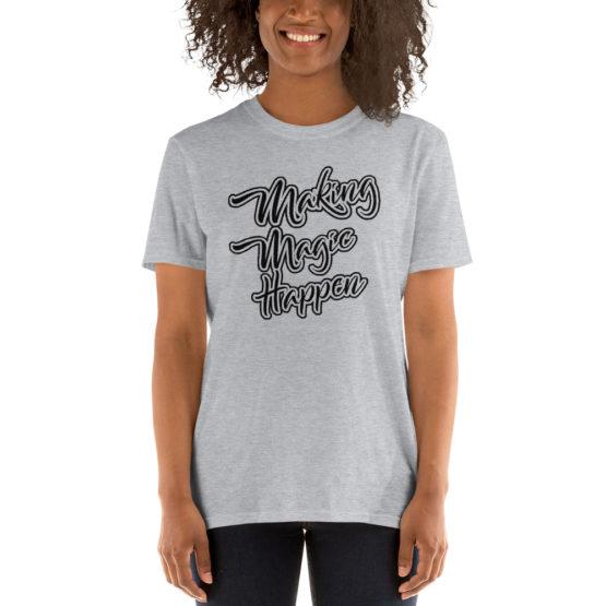 Making Magic Happen gray t-shirt | Flirtytshirts.store