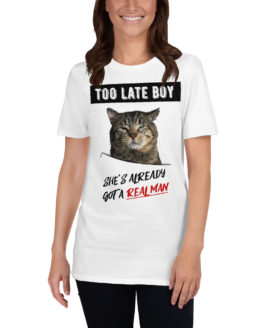 "Funny white t-shirt with a cat. ""She's already got a real man"" 